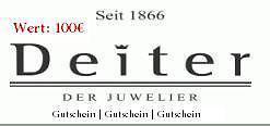 249€ Gutschein für Juwelier Deiter: Schmuck Uhren Accessoirs etc