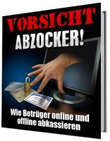 Abofallen, Abzocke im Internet, Tipps gegen Abzocke im Internet, Ebook Vorsicht Abzocker! Wie Betrüger online und offline abkassieren.