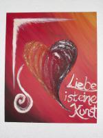 Acrylgemälde / Bild / Keilrahmen / Herz / LIEBE IST EINE KUNST
