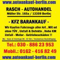 Autoankauf Berlin / Wilmersdorf Charlottenburg , Schöneberg Tel.030 88623953