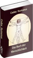 """""""Codex Humanus – das Buch der Menschlichkeit!"""""""