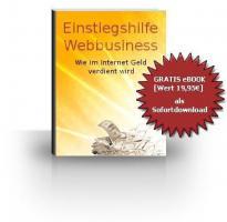 Das kostenlose und objektive eBOOK Einstiegshilfe Webbusiness