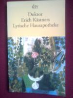 : Doktor Erich Kästners lyrische Hausapotheke. Gedichte für den Hausbedarf der Leser.