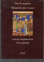 '' Das EVANGELIAR HEINRICH's des LÖWEN's '' Begleitbuch zur Ausstellung in der PINAKOTHEK München.
