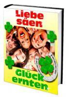 Ebook: Liebe säen - Glück ernten - Besser leben mit Geber-Prinzip