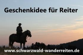 Geschenkidee für Reiter - Schwarzwald-Wanderreiten Todtmoos Au