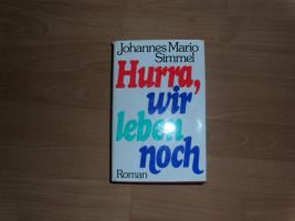 Johannes Mario Simmel: Hurra, wir leben noch (Roman)