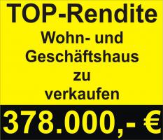 Kapitalanlage - Rendite - Objekt Wohn- und Geschäftshaus