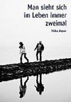 Man sieht sich im Leben immer zweimal von Mike Jopas