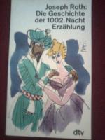 Roth, Joseph Titel: Geschichte der 1002. Nacht.