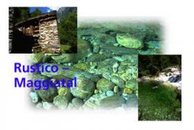 Rustico Tessin / Maggiatal