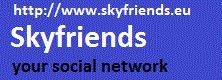 Skyfriends. das neue soziale Netzwerk. Freunde finden, freunde suchen