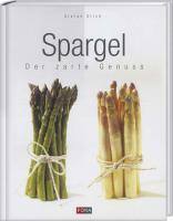 Spargel  / Der zarte Genuss