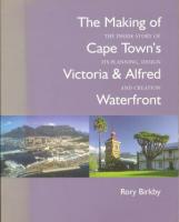 The Making of Cape Town's Victoria and Alfred Waterfront