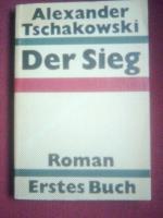 Tschakowski, Alexander Titel: Der Sieg. Roman. Erstes  Buch