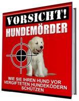 Wie Sie ihren Hund vor vergifteten Hundeköder Schützen