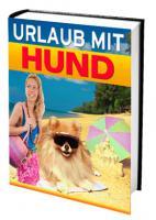 ebook ''Urlaub mit Hund'' Preis 15, - € Festpreis