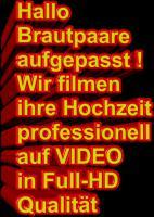 ♥ ♥ ♥ SIE SUCHEN FÜR SAMSTAG, DEN 24.SEPT. + 1.OKT. + 8.OKT.  2016 NOCH KURZFRISTIG  DRINGEND EINEN PROFESSIONELLEN VIDEOFILMER FÜR IHRE HOCHZEIT ?