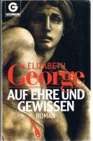 Auf Ehre und Gewissen: Roman von Elisabeth George.