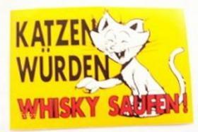 Aufkleber Katzen würden Whiskey  saufen