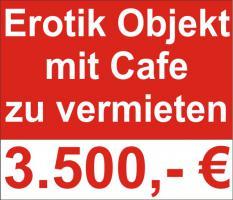 Bordell - Erotikobjekt mit Cafe (Automaten) zu vermieten !