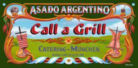 ''Call-A-Grill''- original argentinisches Asado - Ihr Grillparty für Zuhause und Unternehmen.