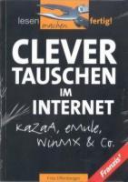 Clever Tauschen im Internet <=> KaZaA, eMule, WinMX & Co.