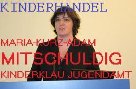 Maria Kurz Adam, Fachaufsicht Jugendamt, Mitschulsig am Kinderhandel