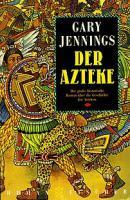 Der Azteke von Gary Jennings