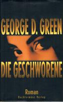 Die Geschworene.  Roman von George D. Green