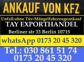 Foto 10 Export Kfz Handel - Fahrzeuge Barankauf Berlin Bundesweit  Wir holen Bundesweit ab.  Sie wollen Ihren Gebraucht - Unfall - Mängelfahrzeug Verkaufen ?  egal ob Getribeschaden Motorschaden oder ein Unfallwagen,  Gewerblicher Betrieb - Seriöse Abwicklung Bei