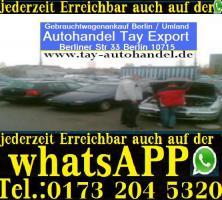 Export autohandel Autoankauf - Gebraucht - Unfall-Mängelfahrzeugeankauf Berlin / Umland Sofort barankauf Sofortiger Abmeldung