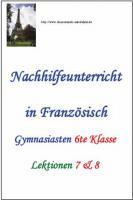 Französich Gymnasium Nachhilfe (A Plus  1 - 6.Klasse Lektionen 7 & 8)