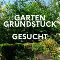 Garten-/Freizeitgrundstück gesucht in Pforzheim & Enzkreis