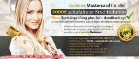 Goldene MasterCard + schufafreier Kredit bis 5000 Euro