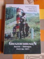 Grenzerfahrungen Bayern - Thüringen 1945 - 1971 Bd. 1 Gerhard Schätzlein SELTEN