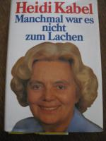 Heidi Kabel Buch Handsigniert ( Manchmal war es nicht zum lachen )