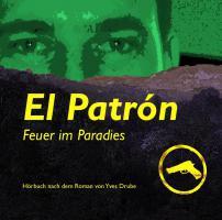Hoerbuch ''EL PATRÓN-Feuer im Paradies'' mit Handlung in der Dominikanischen Republik
