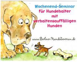 Foto 2 Hundehalter - Seminar 2 Tage in Berlin - HILFE, mein Hund macht was er will !