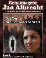 Jan Albrecht - Band 1: Das Tor zu einer anderen Welt