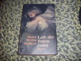 Lass die Toten ruhn geb. Mary Willis Walker