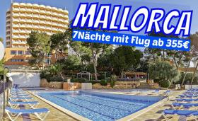 MALLORCA  San Agustin Hotel BLUE BAY 7 Nächte inkl. Flug  ab 355€