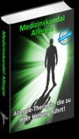 Medizinskandal Allergien - ''Allergie-Therapie, die zu Ihrer Heilung führt!''