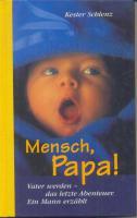 ''Mensch, Papa!'' von Kester Schlenz - wie neu!