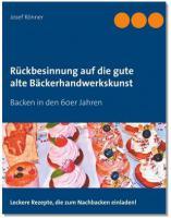 Neuerscheinung ''Rückbesinnung auf die gute alte Bäckerhandwerkskunst''
