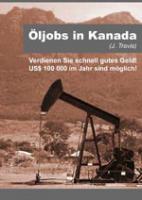Öl-Jobs in Kanada – bis 220.000 Dollar im Jahr
