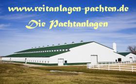 Pachtanlagen - Reitimmobilien - Pferdeimmobilien gesucht