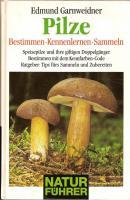 Pilze - Bestimmen, Kennenlernen, Sammeln