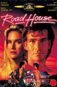 Road House /  Patrick Swayze