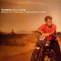 Robbie Williams / Reality Killed The Video Star